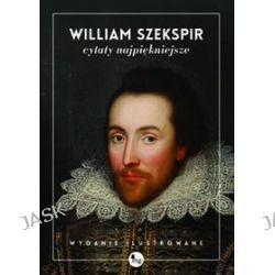 Szekspir. Cytaty najpiękniejsze - William Shakespeare