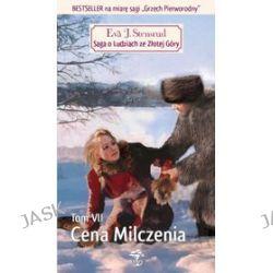 Saga o Ludziach ze Złotej Góry - tom 7. Cena Milczenia - Eva Stensrud