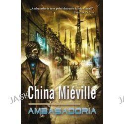 Ambasadoria - China Mieville