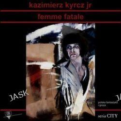 City. Femme Fatale - Kazimierz Kyrcz, Jr.
