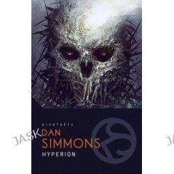 Artefakty. Hyperion - Dan Simmons, Wojciech Szypuła