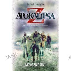 Apokalipsa Z. Mroczne dni, tom 2 - Manel Loureiro