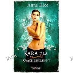 Kara dla Śpiącej Królewny - Anne Rice