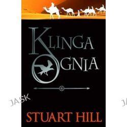 Kroniki Icemarku. Tom 2. Klinga ognia - Stuart Hill