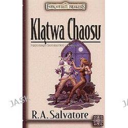 Klątwa Chaosu. Pięcioksiąg Cadderly'ego 5 - R.A. Salvatore