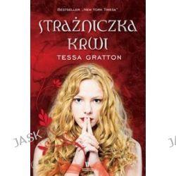 Strażniczka krwi - Tessa Gratton