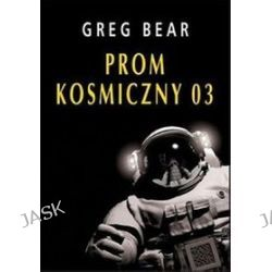 Prom kosmiczny 03 - Greg Bear