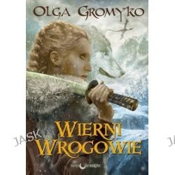 Wierni wrogowie - Olga Gromyko