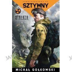 S.T.A.L.K.E.R. Sztywny - Michał Gołkowski