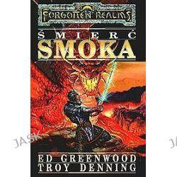 Śmierć Smoka - Troy Denning, Ed Greenwood
