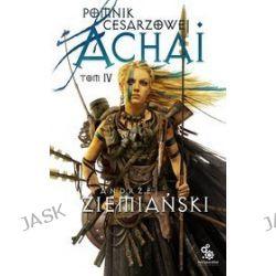Pomnik Cesarzowej Achai. Tom 4 - Andrzej Ziemiański