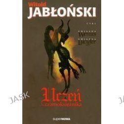 Uczeń czarnoksiężnika - tom 1 - Witold Jabłoński