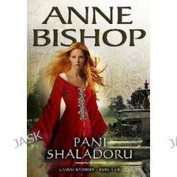 Pani Shaladoru. Czarne Kamienie, księga VIII - Anne Bishop