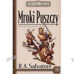 Mroki Puszczy. Pięcioksiąg Cadderly'ego 2 - R.A. Salvatore