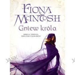 Trylogia Valisarów, tom 3. Gniew Króla - Fiona McIntosh