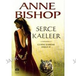 Serce Kaeleer Czarne Kamienie, księga IV - Anne Bishop