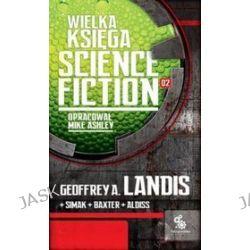 Wielka księga Science Fiction - tom 2 - Geoffrey A. Landis, Stephen Baxter, H. Chandler Elliott