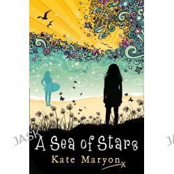 A Sea of Stars by Kate Maryon, 9780007464647.