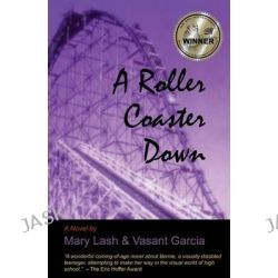 A Roller Coaster Down by Mary Lash, 9780985846503.