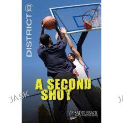 A Second Shot, District 13 by Alex Kuskowski, 9781616515805.