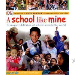 A School Like Mine, A Unique Celebration of Schools Around the World by David Beckham, 9780756629137.