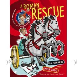 A Roman Rescue, Charlie and Bandit Adventures by Kelly Gerrard, 9781848771918.