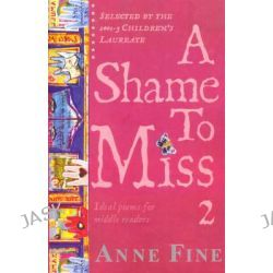 A Shame To Miss Poetry Collection 2 by Anne Fine, 9780552566995.