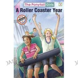 A Roller Coaster Year, Ponytail Girls by Bonnie Compton Hanson, 9781584110859.