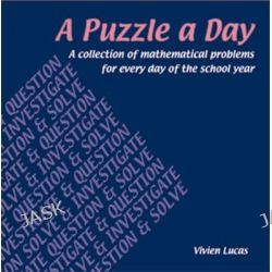 A Puzzle a Day, A Collection of Mathematical Problems for Every Day of the School Year by Vivien Lucas, 9781899618521.