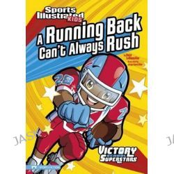 A Running Back Can't Always Rush, Sports Illustrated Kids Victory School Superstars (Quality) by Nate LeBoutillier, 9781434228055.