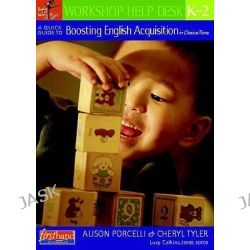 A Quick Guide to Boosting English Acquisition in Choice Time, K-2, Workshop Help Desk by Alison Porcelli, 9780325026152.