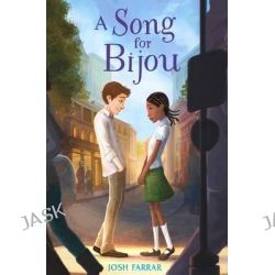 A Song for Bijou by Josh Farrar, 9780802735966.