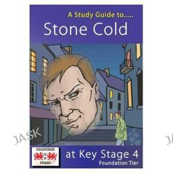 """A Study Guide to """"Stone Cold"""" for GCSE, Foundation Tier by Janet Marsh, 9781907175039."""