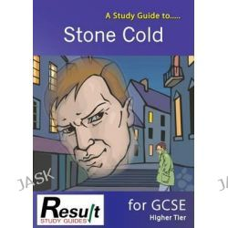 """A Study Guide to """"Stone Cold"""" for GCSE, Higher Tier by Janet Marsh, 9781907175022."""