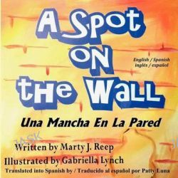 A Spot on the Wall by Marty J Reep, 9781479276288.