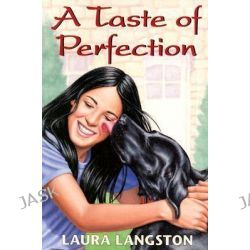A Taste of Perfection by Laura Langston, 9780773762749.