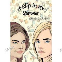A Slip in the Summer by MS Sona Sridharan, 9781466383784.