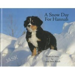 A Snow Day for Hannah, Mountain Dog Books by Linda Petrie Bunch, 9780977778119.
