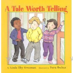 A Tale Worth Telling, I'm a Great Little Kid by Linda Sky Grossman, 9781896764627.