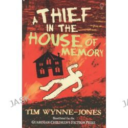 A Thief in the House of Memory by Tim Wynne-Jones, 9780746078785.