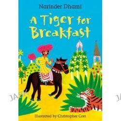 A Tiger for Breakfast, WHITE WOLVES FICTION by Narinder Dhami, 9781408126530.