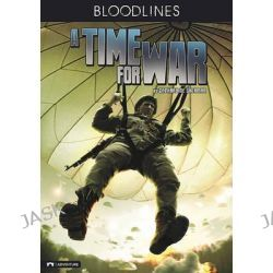 A Time for War, Bloodlines (Zachary M. Sherman) by M Zachary Sherman, 9781434225580.