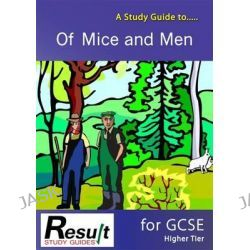 A Study Guide to of Mice and Men for GCSE, Higher Tier by Janet Marsh, 9780993273513.