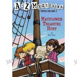 A to Z Mysteries Super Edition No2, Mayflower Treasure Hunt by Ron Roy, 9780375839375.