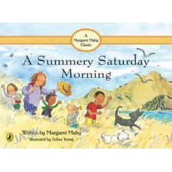 A Summery Saturday Morning, Margaret Mahy Classic Ser. by Margaret Mahy, 9780143504528.