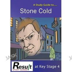 A Study Guide to Stone Cold at Key Stage 4 by Janet Marsh, 9780993273520.