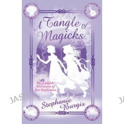 A Tangle of Magicks, Unladylike Adventures of Kat Stephenson by Stephanie Burgis, 9781848774704.