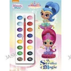 A Stroke of Magic (Shimmer and Shine), Deluxe Paint Box Book by Golden Books, 9780553523638.