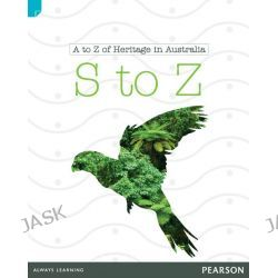 A to Z of Heritage in Australia: S to Z, A to Z of Heritage in Australia Series by Katherine Steward, 9781442559981.
