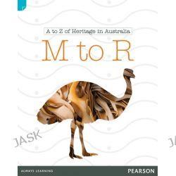 A to Z of Heritage in Australia: M to R, A to Z of Heritage in Australia Series by Katherine Steward , 9781442559974.